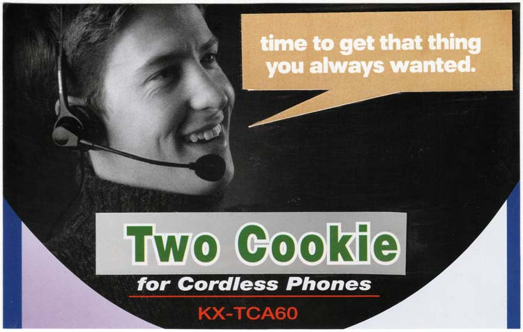 "Postcard with a headset-wearing man saying ""Time to get that thing you always wanted"" above the text ""two cookie for cordless phones"""