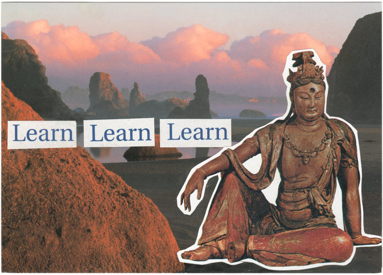 "Postcard collage of the buddha on an Oregon beach, with words that say ""Learn, learn, learn"""