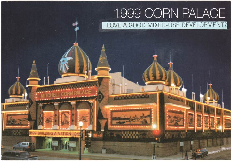"Collage with picture of Corn Palace with sign on building that says ""Building a nation"" and caption that says ""1999 corn palace: Love a good mixed-use development?"""