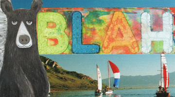 Cropped image of a postcard collage of a bear leaning against a tree, with colorful text that says blah, in front of a lake with boats on it