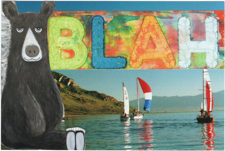 A postcard collage of a bear leaning against a tree, with colorful text that says blah, in front of a lake with boats on it