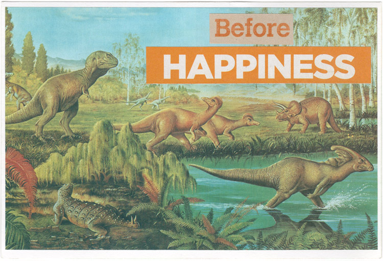 "Postcard collage of dinosaurs in a swamp, with text that says ""before happiness"""