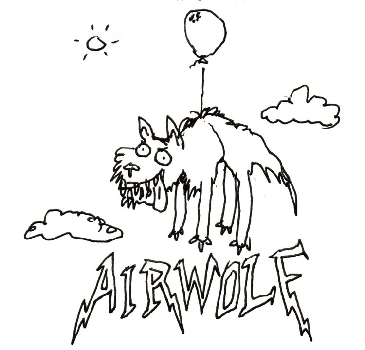 "A cartoon drawing of a crazed-looking wolf suspended in midair by a helium balloon, with the phrase ""Airwolf"" written below in a 1980s heavy-metal font"